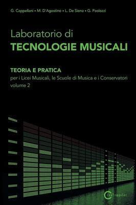 Laboratorio di Technologie Musicali Volume 2Di G. Cappellani