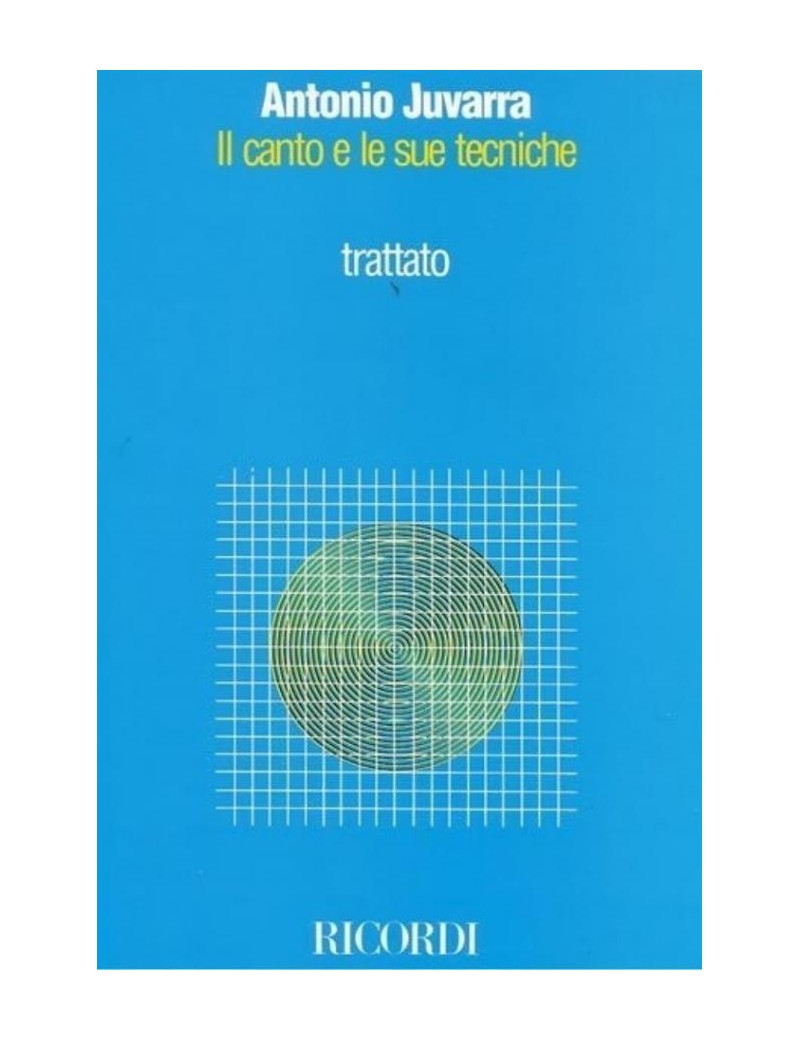 IL CANTO E LE SUE TECNICHE DI ANTONIO JUVARRA