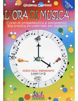 L\'ORA DI MUSICA + CD LIBRO DELL\'INSEGNANTE - CAPRIOTTI